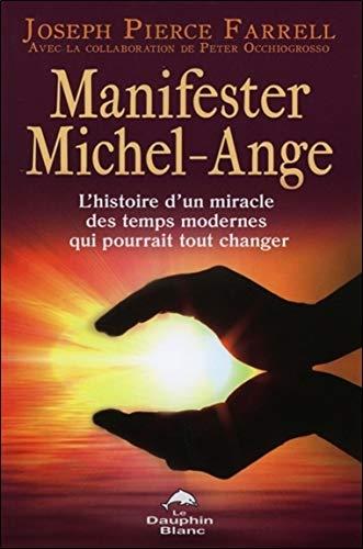 MANIFESTER MICHEL-ANGE: JOSEPH PIERCE FARREL