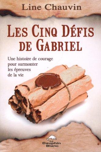9782894364215: Les Cinq D�fis de Gabriel