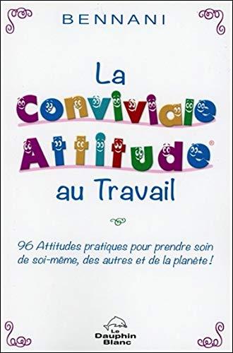 CONVIVIALE ATTITUDE AU TRAVAIL -LA-: BENNANI