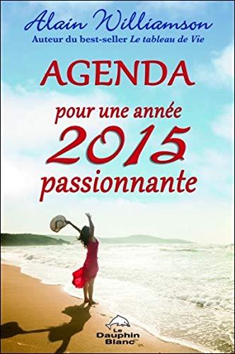9782894365274: Agenda pour une année 2015 passionnante