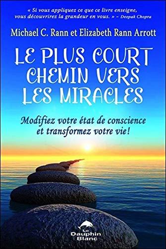 PLUS COURT CHEMIN VERS LES MIRACLES -LE-: RANN MICHAEL C ARROT