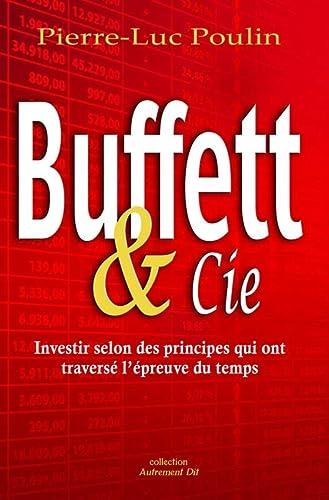 9782894366158: Buffett & cie : Investir selon des principes qui ont traversé l'épreuve du temps