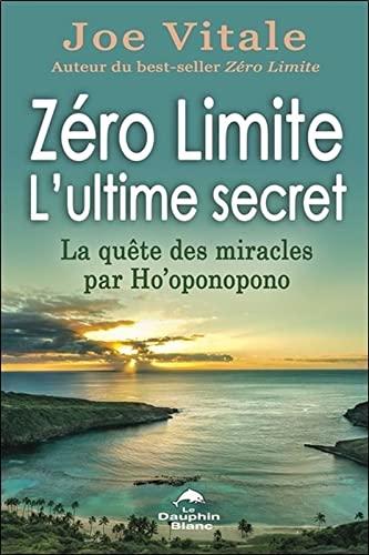 9782894368589: Zéro Limite - L'ultime secret - La quête des miracles par Ho'oponopono