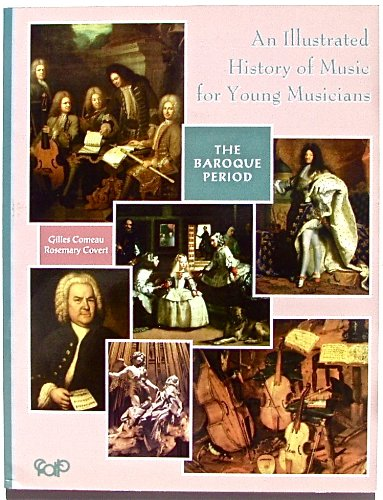 9782894425220: An Illustrated History of Music for Young Musicians:: The Baroque Period