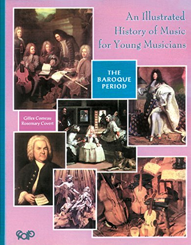 An Illustrated History of Music for Young Musicians: The Baroque Period: Alfred Music