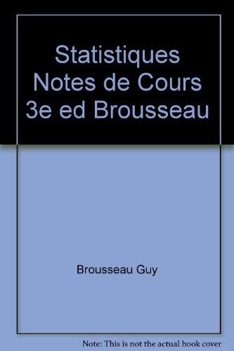 9782894431542: Statistiques Notes de Cours 3e ed Brousseau