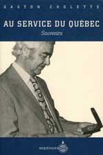 Au service du Quebec: Souvenirs (French Edition): Gaston Cholette