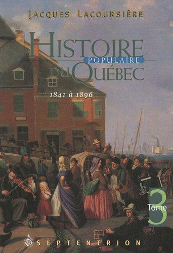 9782894480663: Histoire Populaire du Quebec T 03 1841 1896