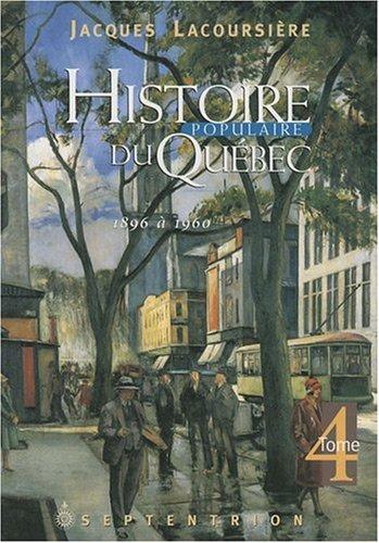 Histoire Populaire de Quebec Vol. IV : Lacoursiere, Jacques