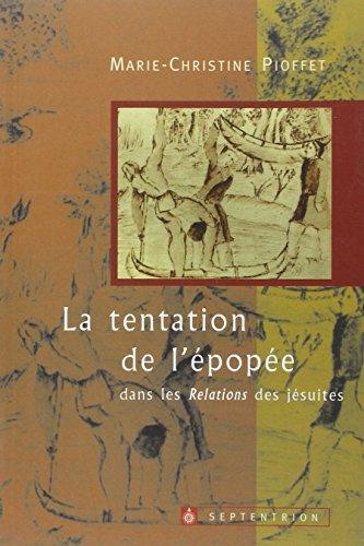 9782894480861: La tentation de l'épopée dans les Relations des Jésuites