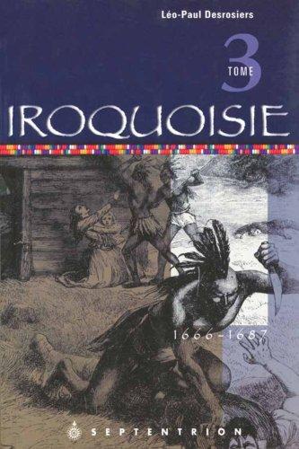 Iroquoisie (French Edition): Léo Paul Desrosiers