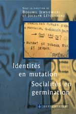 9782894481264: Identités en mutation : Socialités en germination (Les nouveaux Cahiers du CELAT)