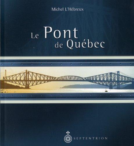 9782894481769: Le pont de quebec ***voir nouvelle édition