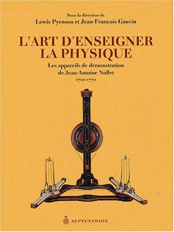 L'art D'enseigner la physique les appareils de démonstration de Jean-Antoine Nollet, 1700-...