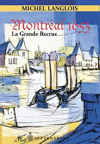 Montreal 1653 la Grande Recrue