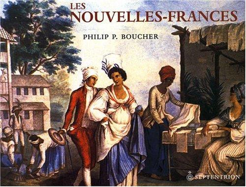 Nouvelles-Frances (Les): Boucher, Philip P.