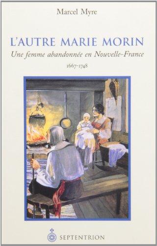 Autre Marie Morin (L'): Myre, Marcel
