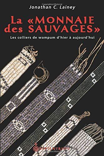9782894483947: La « Monnaie des Sauvages » (French Edition)
