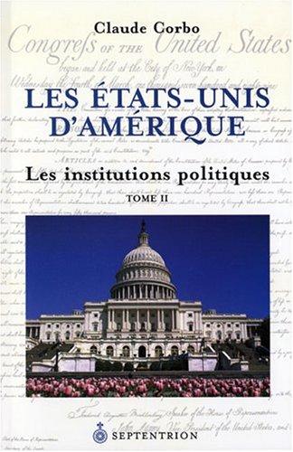 9782894483954: Les Etats-Unis d'Am�rique : Tome 2, Les institutions politiques