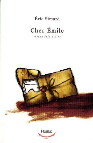 9782894484586: Cher Emile. Roman Epistolaire
