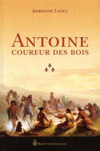 9782894485071: Antoine Coureur des Bois (French Edition)