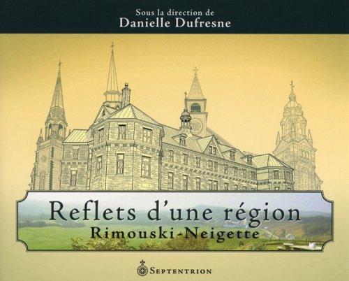 Reflets d'une région: Dufresne, Danielle
