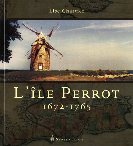 l'?le Perrot ; 1672-1765: Chartier, Lise