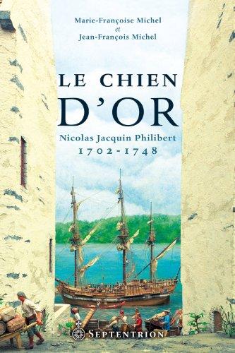 Le Chien d'Or. Nicolas Jacquin-Philibert 1702-1748: MICHEL ( Marie-Françoise & Jean-François )