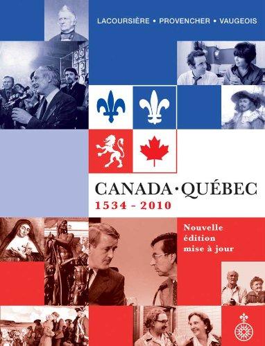Canada-Québec : Synthèse Historique, 1534-2010: Lacoursiere Jacques