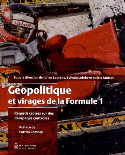 GÃ opolitique et virages de la Formule: Laurent, Julien, Lefebvre,