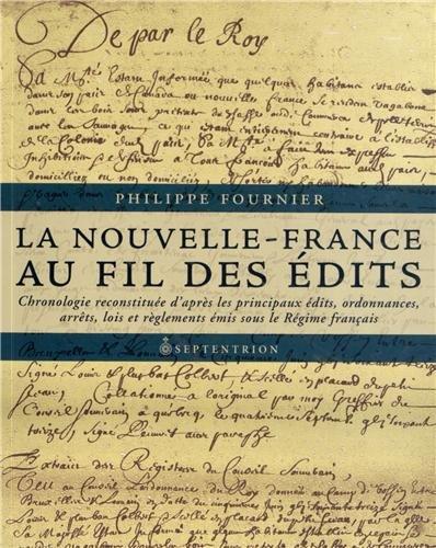 La Nouvelle-France au Fil des Edits: FOURNIER ( Philippe )