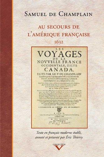 Au secours de l'Amérique française - 1632 - [ Texte en français moderne &...