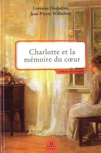 Charlotte et la mémoire du coeur: Desjarlais, Lorraine