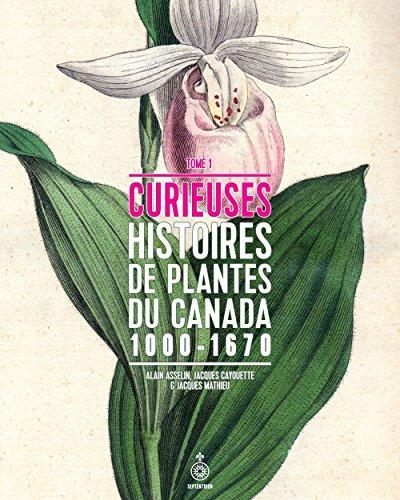 Curieuses Histoires de Plantes du Canada V. 01: n/a