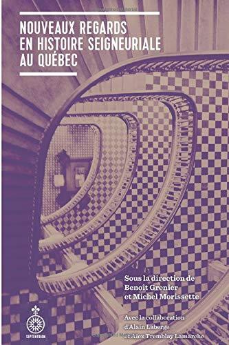 9782894488492: Nouveaux regards en histoire seigneuriale au Québec