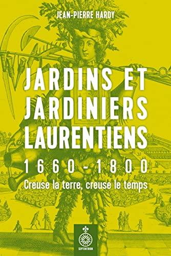 9782894488553: Jardins et jardiniers laurentiens, 1660-1800