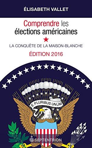 Comprendre les élections américaines [nouvelle édition]: Vallet, Elisabeth