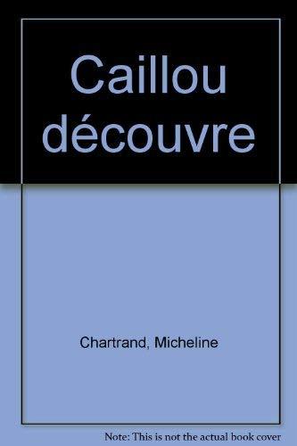 Caillou découvre (2894500157) by L'Heureux, Christine; Desputeaux, Hélène