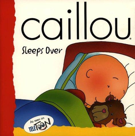 9782894500835: Caillou Sleeps Over