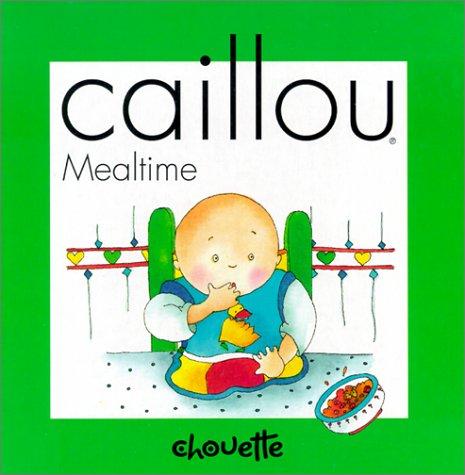9782894501627: Caillou Mealtime (Compass)