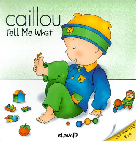 9782894501887: Caillou: Tell Me What (Peek-A-Boo; Lift-the-Flap Book)