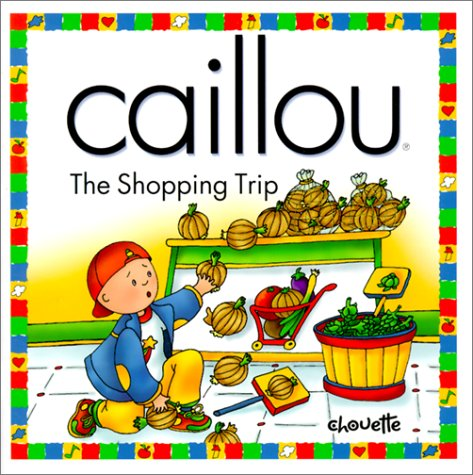 9782894502341: Caillou the Shopping Trip (North Star)