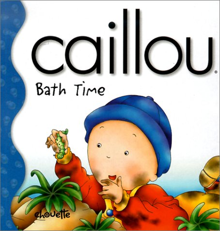 9782894502488: Caillou Bath Time (Little Dipper)