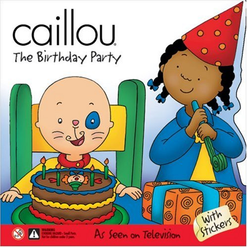 9782894502648: Caillou: The Birthday Party (Scooter series)