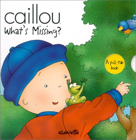 9782894502686: Caillou What's Missing? (Peek-A-Boo)