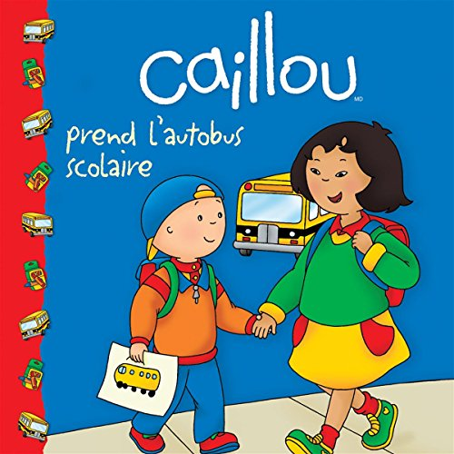 9782894504239: Caillou Prend l'Autobus Scolaire (French Edition)