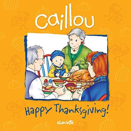 9782894504765: Caillou: Happy Thanksgiving! (Confetti series)