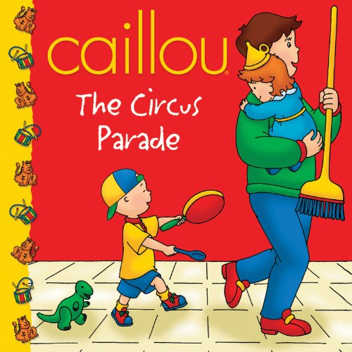 9782894504772: Caillou: The Circus Parade (Clubhouse series)