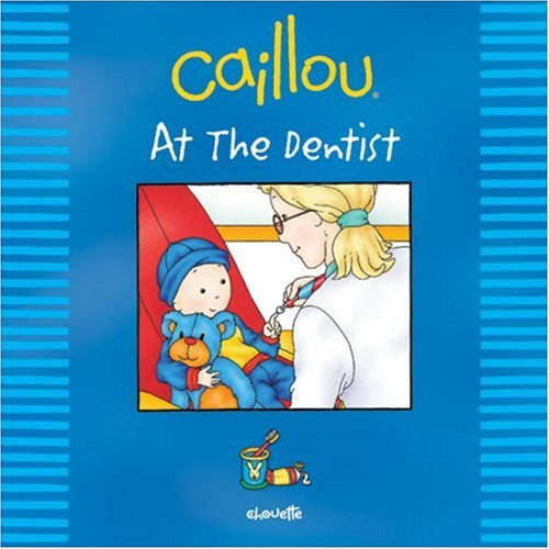 9782894504970: Caillou: At the Dentist (Out and About series)