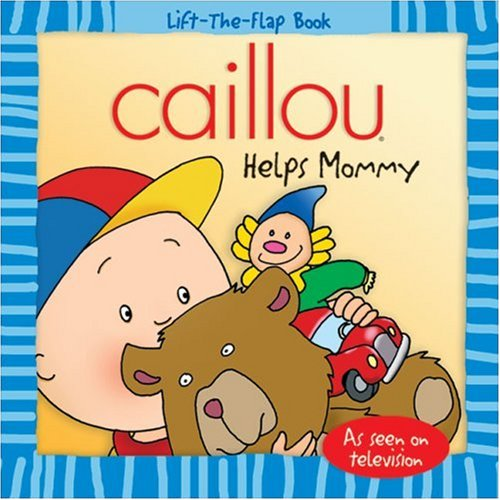 9782894505243: Caillou: Helps Mommy (Lift-the-Flap Book)
